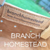 Branch Homestead